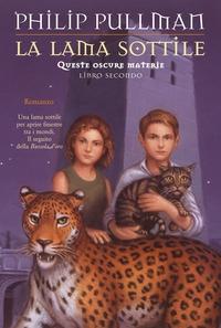 2.: La lama sottile / Philip Pullman ; traduzione di Alfredo Tutino