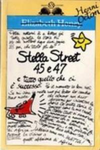 Stella street 45 e 47 e tutto quello che ci è successo / Elizabeth Honey