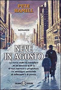 Neve in agosto : romanzo / Pete Hamill ; traduzione di Marina Astrologo e Massimo Birattari