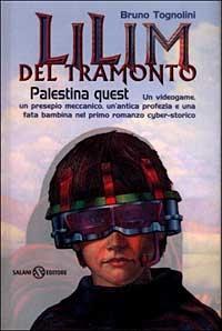 Lilim del tramonto : Palestina quest : romanzo / Bruno Tognolini