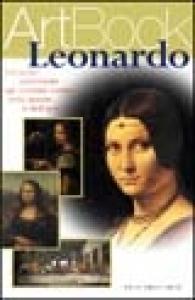 Leonardo : un uomo universale agli estremi confini della mente e dell'arte / [testo di Francesca Debolini]