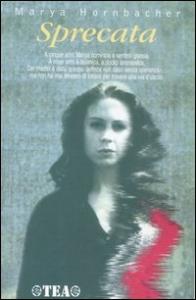 Sprecata / Marya Hornbacher ; traduzione di Elena Campominosi