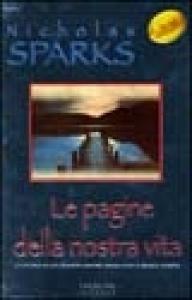 Le pagine della nostra vita / Nicholas Sparks