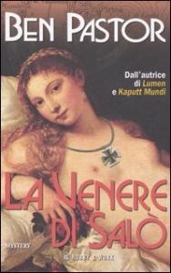 La Venere di Salò : mystery / Ben Pastor ; traduzione di Judy Faellini
