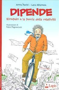 Dipende : Einstein e la teoria della relatività / Anna Parisi, Lara Albanese