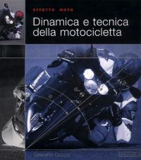 Dinamica e tecnica della motocicletta / Gaetano Cocco