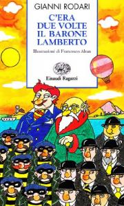 C'era due volte il barone Lamberto, ovvero I misteri dell'isola di San Giulio / Gianni Rodari ; illustrazioni di Francesco Altan