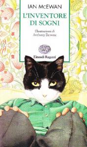 L'inventore di sogni / Ian McEwan ; traduzione di Susanna Basso ; illustrazioni di Anthony Browne