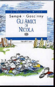 Gli amici di Nicola / Jean-Jacques Sempé, René Goscinny ; traduzione di Giampaolo Mauro