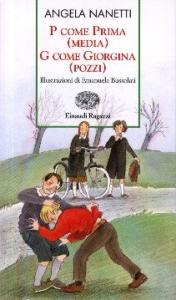 P come prima (media) G come Giorgina (Pozzi) / Angela Nanetti ; illustrazioni di Emanuela Bussolati