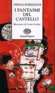 I fantasmi del castello / Stefano Bordiglioni ; illustrazioni di Vittoria Facchini