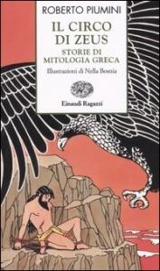 Il circo di Zeus : storie di mitologia greca / Roberto Piumini ; illustrazioni di Nella Bosnia