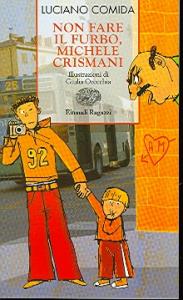 Non fare il furbo, Michele Crismani