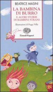 La bambina di burro e altre storie di bambini strani / Beatrice Masini ; illustrazioni di Peggy Nille
