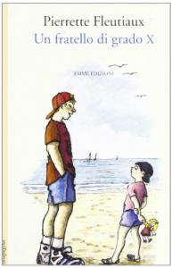 Un fratello di grado x / Pierrette Fleutiaux ; traduzione di Mariarosa Zannini ; illustrazioni di Catherine Rebeyrol
