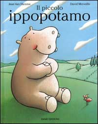 Il piccolo ippopotamo / Jean Van Hamme, David Merveille