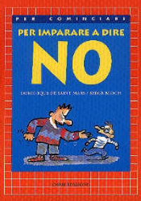 Per imparare a dire no / Dominique De Saint Mars, Serge Bloch