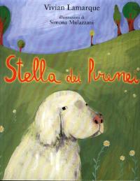 Stella dei Pirenei / Vivian Lamarque ; illustrazioni di Simona Mulazzani