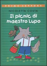 Il picnic di maestro Lupo / Nicoletta Costa