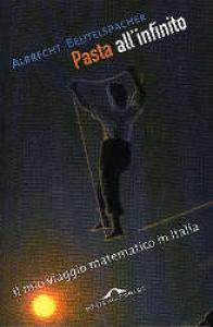 Pasta all'infinito : il mio viaggio matematico in Italia / Albrecht Beutelspacher ; traduzione di Alessandro Peroni