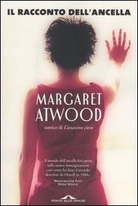 Il racconto dell'ancella / Margaret Atwood ; traduzione di Camillo Pennati