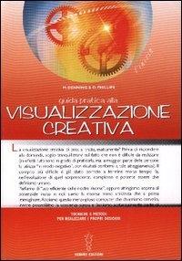 Guida pratica alla visualizzazione creativa