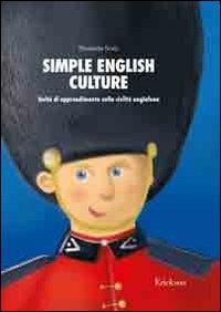 Simple English culture : unità di apprendimento sulla civiltà anglofona / Elisabetta Scala