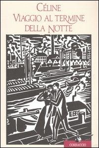 Viaggio al termine della notte : romanzo / Louis-Ferdinand Céline ; note di Ernesto Ferrero