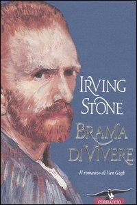 Brama di vivere / Irving Stone ; traduzione di Sergio Varini