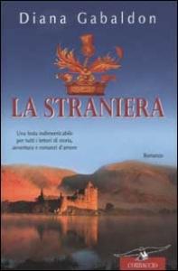 La straniera : romanzo / Diana Gabaldon ; traduzione di Valeria Galassi