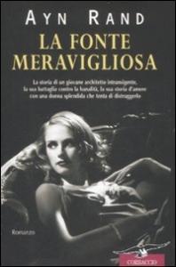 La fonte meravigliosa : romanzo / Ayn Rand ; traduzione di Giangi Colombo Taccani e Maria Silvi