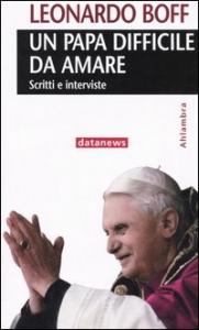 Un papa difficile da amare