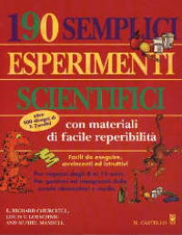 190 semplici esperimenti scientifici con materiali di facile reperibilità