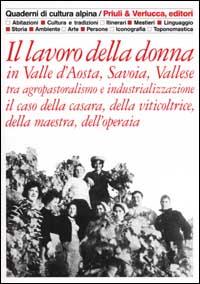 Il lavoro della donna in Valle d'Aosta, Savoia, Vallese tra agropastoralismo e industrializzazione