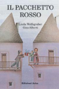 Il pacchetto rosso / Linda Wolfsgruber e Gino Alberti