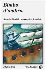 Bimbo d'ombra : un racconto di Beatrice Masini ; illustrato da Alessandra Scandella