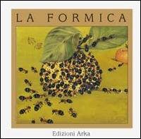 La formica / illustrazioni di Giovanna Osellame ; testo di Gaia Volpicelli