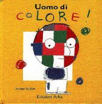 Uomo di colore! : ispirato a un racconto africano e illustrato da Jerome Ruillier
