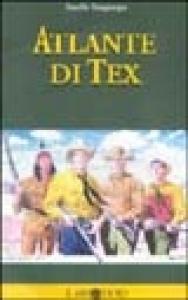 Atlante di Tex / Aurelio Sangiorgio ; prefazione di Gianni Brunoro