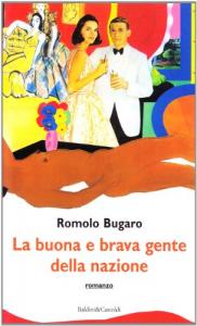 La buona e brava gente della nazione / Romolo Bugaro