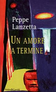 Un amore a termine / Peppe Lanzetta