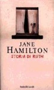 Storia di Ruth / Jane Hamilton