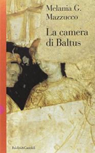La camera di Baltus / Melania G. Mazzucco