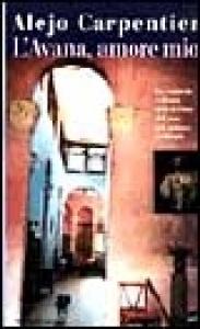 L'Avana, amore mio / Alejo Carpentier ; traduzione di Gina Maneri