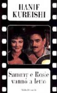 Sammy e Rosie vanno a letto : la sceneggiatura e il diario / Hanif Kureishi ; traduzione di Alberto Pezzotta