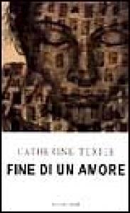 Fine di un amore / Catherine Texier ; traduzione di Mariagrazia Bianchi Oddera