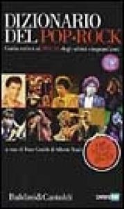 Dizionario del pop-rock : guida critica ai dischi degli ultimi cinquant'anni / a cura di Enzo Gentile e Alberto Tonti ; coordinamento redazionale Chris Thellung
