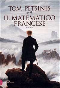 Il matematico francese / Tom Petsinis ; traduzione di Fabio Paracchini