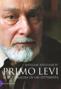 Primo Levi, o La tragedia di un ottimista