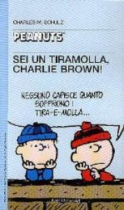 Sei un tiramolla, Charlie Brown!